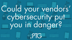 Could your vendors' cybersecurity put you in danger?
