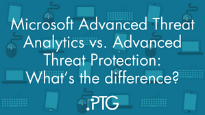 Microsoft Advanced Threat Analytics vs  Advanced Threat