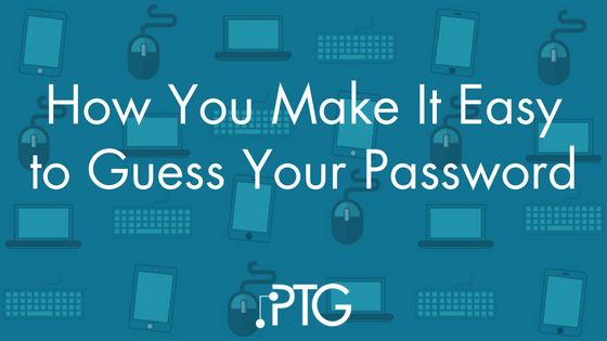 How You Make It Easy to Guess Your Password