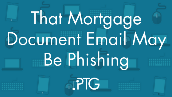 That Mortgage Document Email May Be Phishing