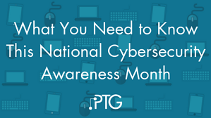 What You Need to Know This National Cybersecurity Awareness Month
