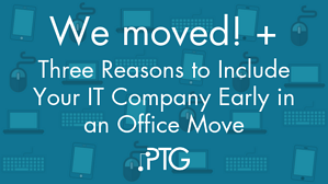 We moved! + Three Reasons to Include Your IT Company Early in an Office Move