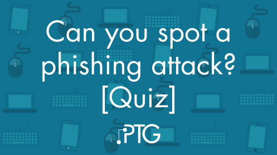 Can you spot a phishing attack?