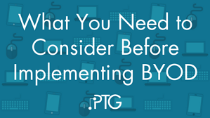 What You Need to Consider Before Implementing BYOD