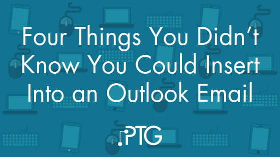 Four Things You Didn't Know You Could Insert Into an Outlook Email