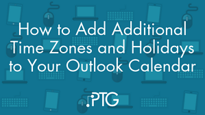 How to Add Additional Time Zones and Holidays to Your Outlook Calendar