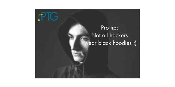 Pro tip_ Not all hackers wear black hoodies ;)